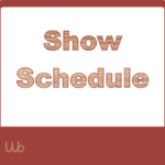 Woodbotter Show Schedule